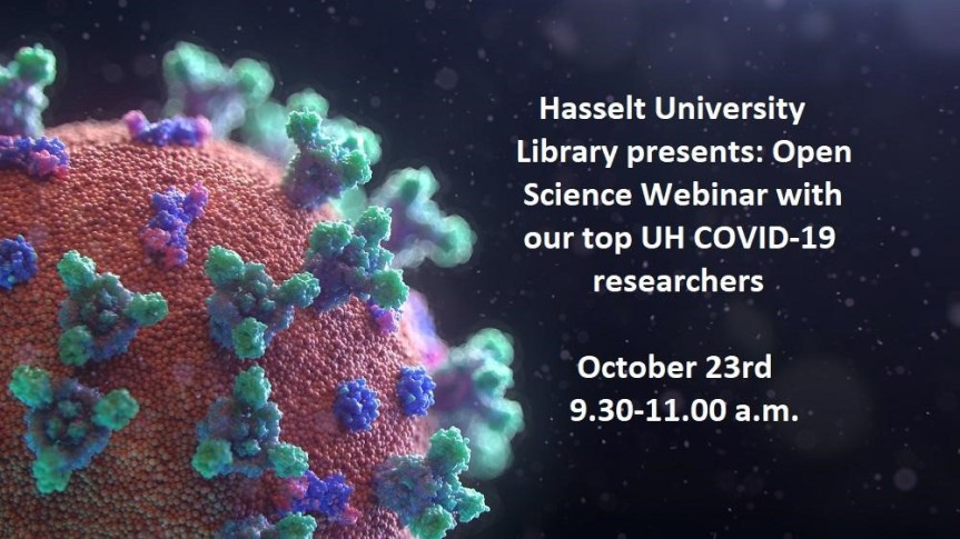 Hasselt University Library presents: Open Science Webinar with our top UH COVID-19 researchers!